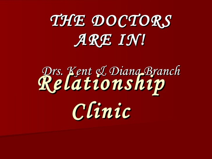 THE DOCTORS ARE IN! Drs. Kent & Diana Branch Relationship Clinic