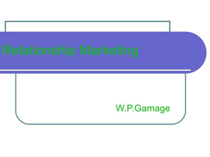 Relationship Marketing W.P.Gamage