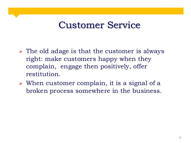 Customer Are Always Right Essay