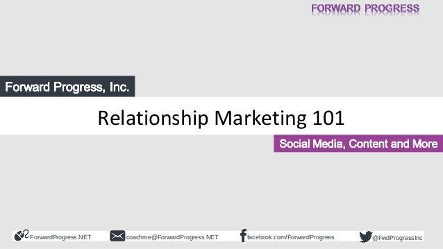 Relationship Marketing 101: Social Media Content and More - Forward Progress - Dean DeLisle - 2014