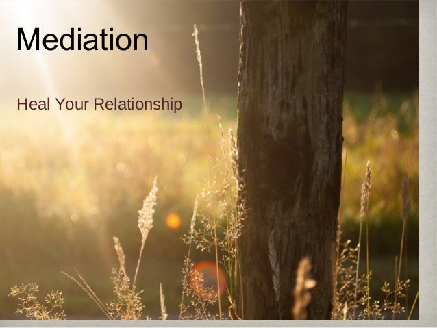 Mediation Heal Your Relationship