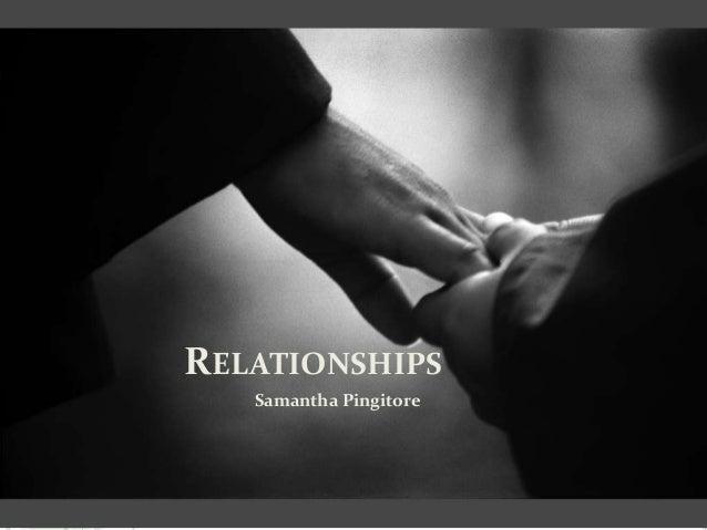 RELATIONSHIPS Samantha Pingitore