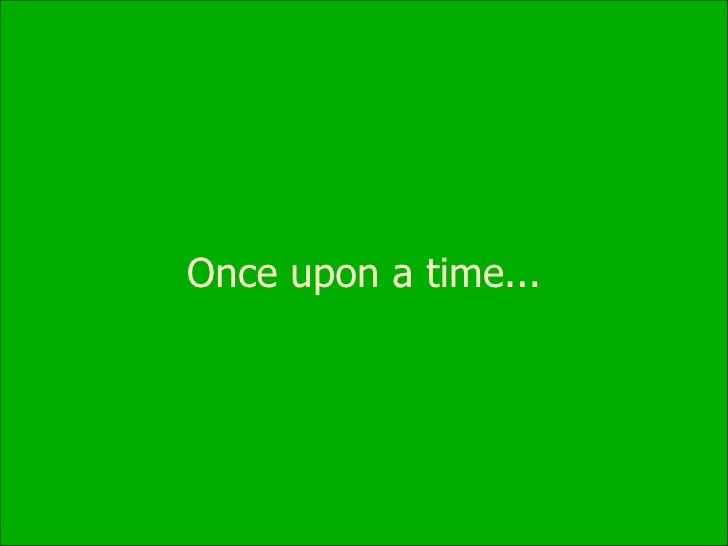Offline Once upon a time...
