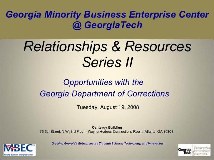 Relationships & Resources Series II Opportunities with the  Georgia Department of Corrections Growing Georgia's Entreprene...
