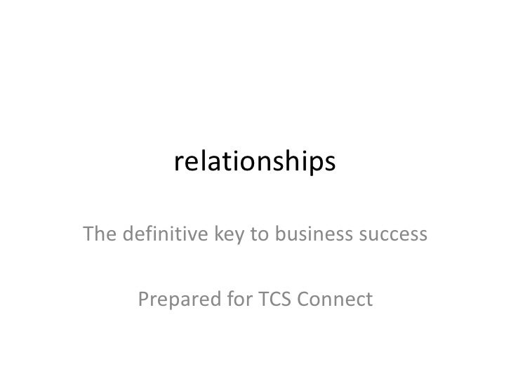 Relationships   the definitive key to success