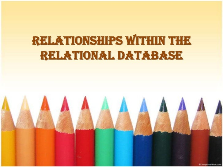 Relationships within the relational database