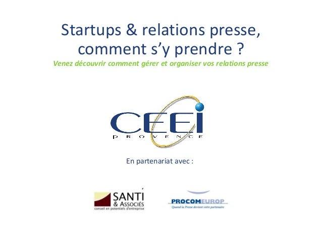 Startups & relations presse, comment s'y prendre ? Venez découvrir comment gérer et organiser vos relations presse En part...