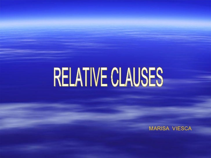 RELATIVE CLAUSES MARISA  VIESCA