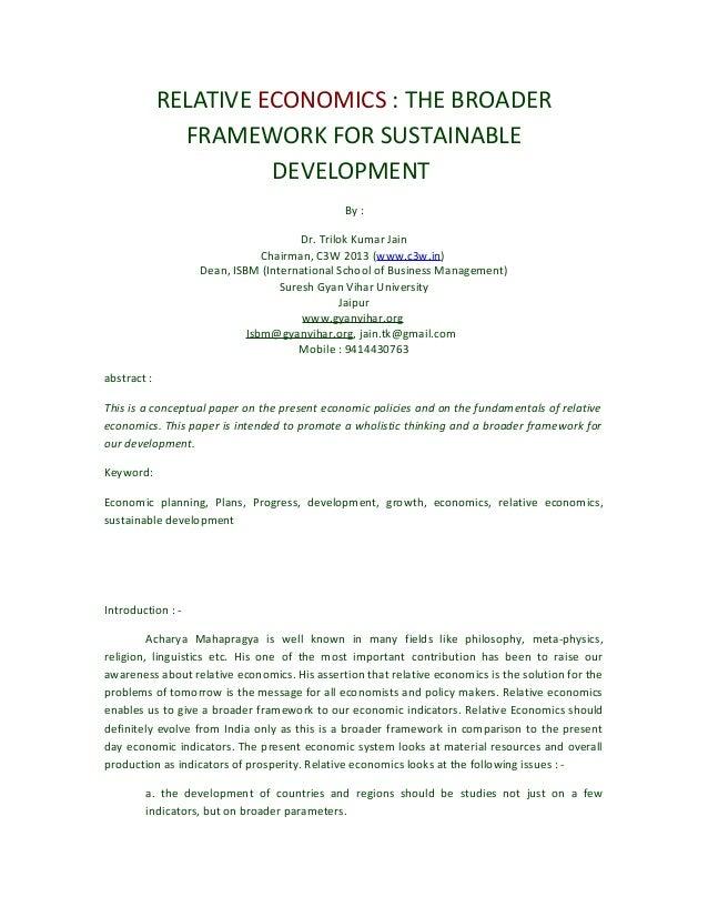 RELATIVE ECONOMICS : THE BROADER FRAMEWORK FOR SUSTAINABLE DEVELOPMENT By : Dr. Trilok Kumar Jain Chairman, C3W 2013 (www....
