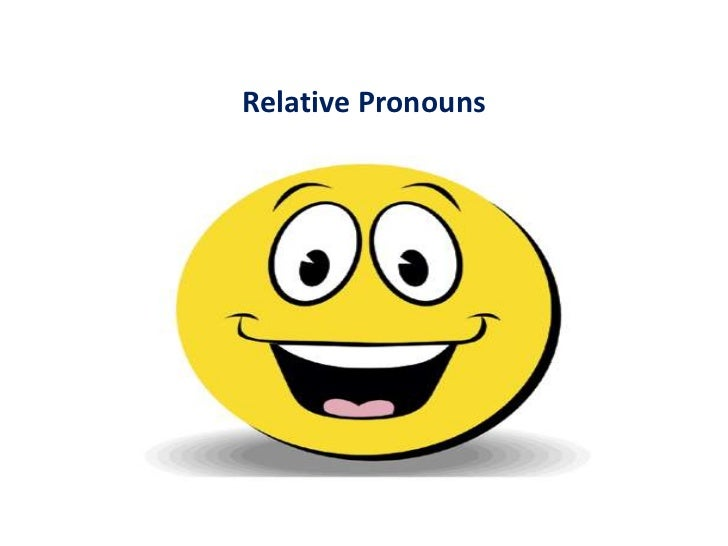 Relative PronounsRelative Pronouns