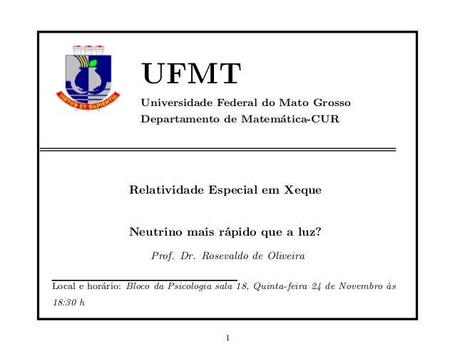 UFMT                   Universidade Federal do Mato Grosso                   Departamento de Matem´tica-CUR               ...