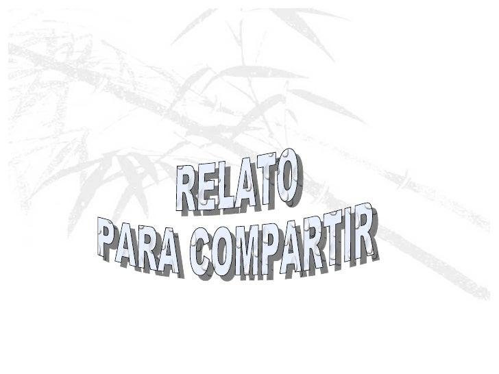 RELATO PARA COMPARTIR