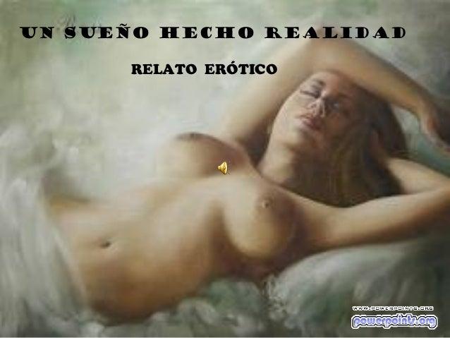 UN SUEÑO HECHO REALIDAD RELATO ERÓTICO