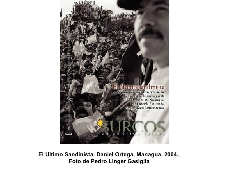 El Ultimo Sandinista. Daniel Ortega, Managua. 2004.  Foto de Pedro Linger Gasiglia