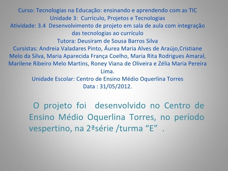 Curso: Tecnologias na Educação: ensinando e aprendendo com as TIC                Unidade 3: Currículo, Projetos e Tecnolog...