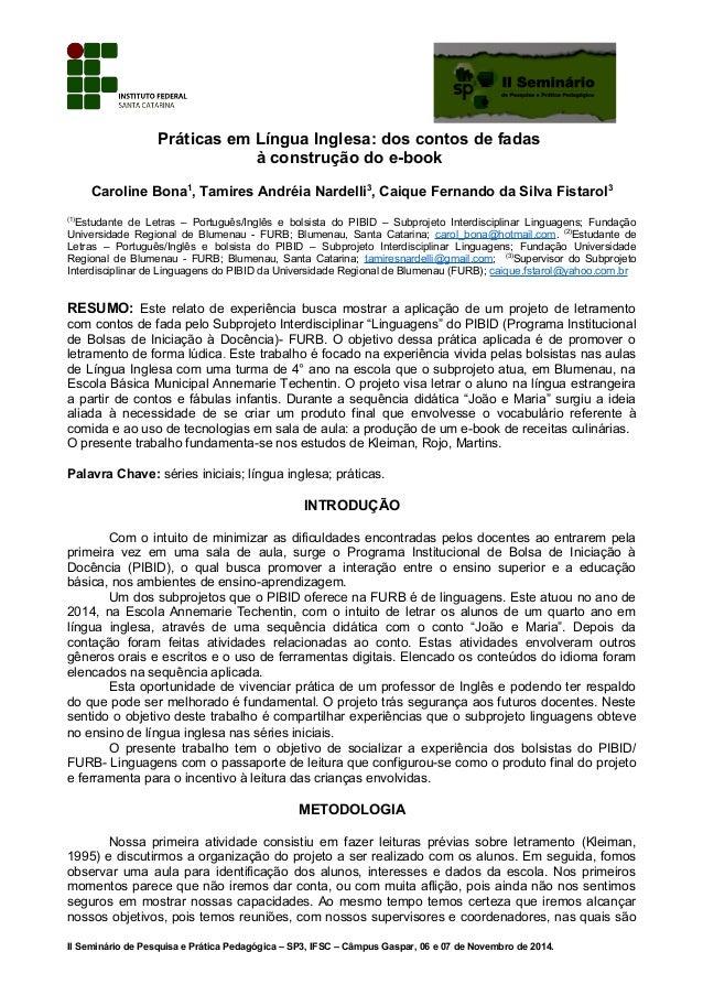 Práticas em Língua Inglesa: dos contos de fadas à construção do e-book Caroline Bona1 , Tamires Andréia Nardelli3 , Caique...