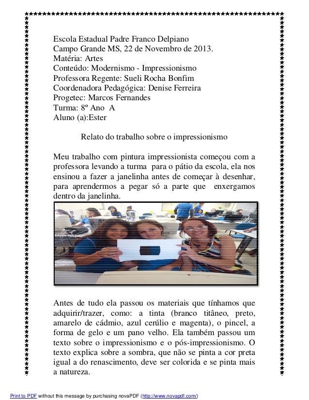 Escola Estadual Padre Franco Delpiano Campo Grande MS, 22 de Novembro de 2013. Matéria: Artes Conteúdo: Modernismo - Impre...