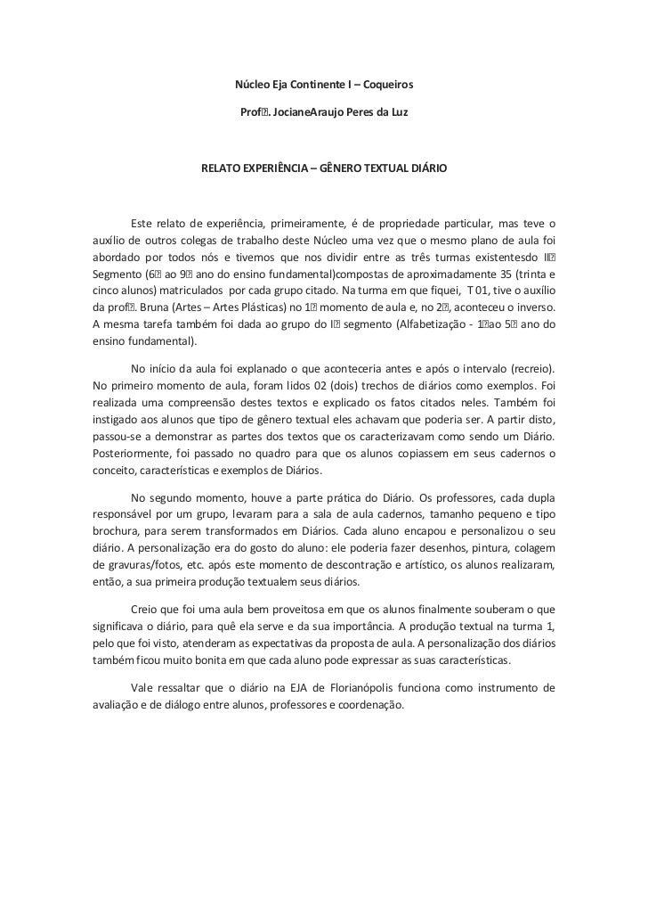 Núcleo Eja Continente I – Coqueiros<br />Profᵃ. Jociane Araujo Peres da Luz<br />RELATO EXPERIÊNCIA – GÊNERO TEXTUAL DIÁRI...