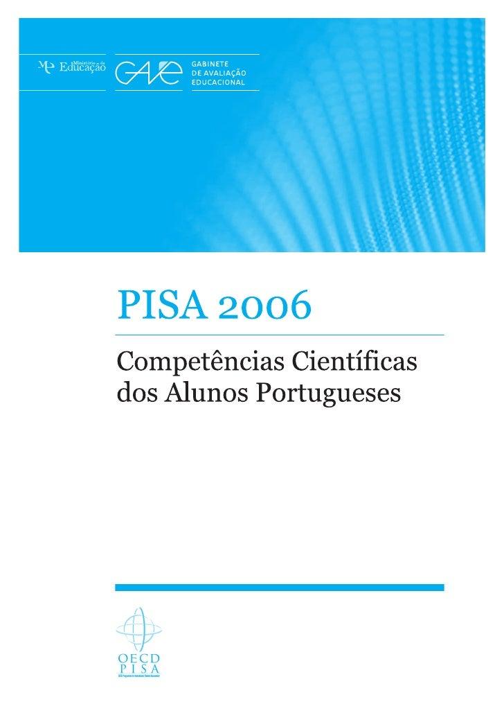 Ficha Técnica   Título PISA 2006 – COMPETÊNCIAS CIENTÍFICAS DOS ALUNOS PORTUGUESES   Coordenação Carlos Pinto-Ferreira   A...