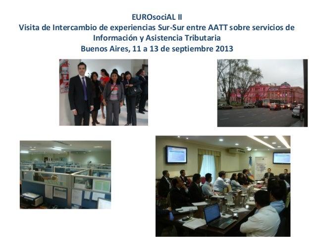 EUROsociAL II Visita de Intercambio de experiencias Sur-Sur entre AATT sobre servicios de Información y Asistencia Tributaria – Relatoría Ángeles Fernández AEAT