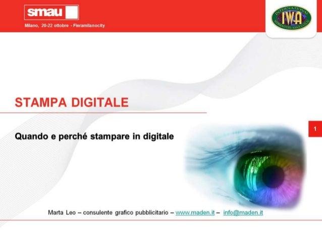 Milano 20-22 ottobre - Fleramclanoculy  STAMPA DIGITALE  Quando e perché stampare in digitale     Marta Leo — consulente g...