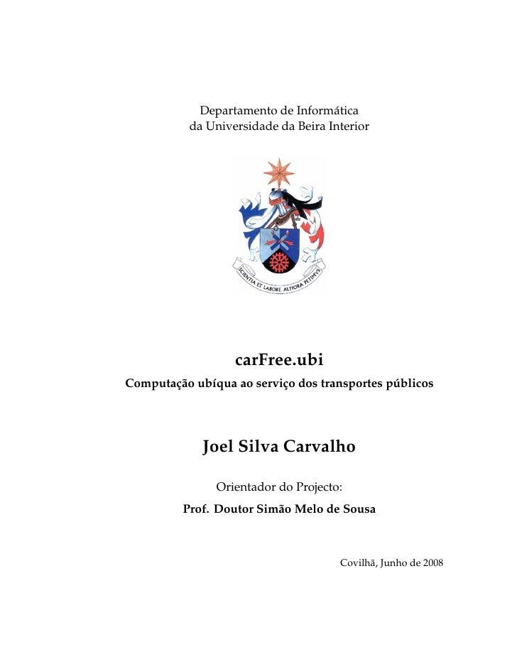Departamento de Informática            da Universidade da Beira Interior                        carFree.ubi Computação ubí...