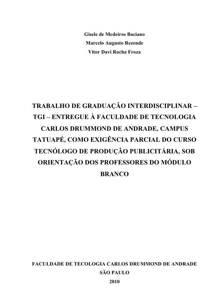 Gisele de Medeiros Baciano               Marcelo Augusto Rezende                Vitor Davi Rocha FrozaTRABALHO DE GRADUAÇÃ...