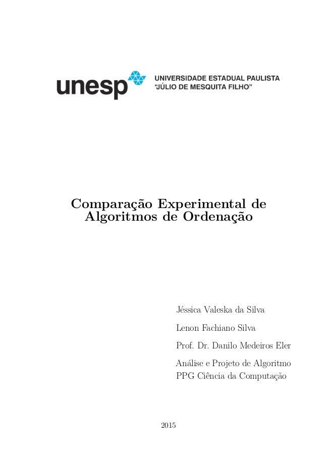 Comparação Experimental de Algoritmos de Ordenação Jéssica Valeska da Silva Lenon Fachiano Silva Prof. Dr. Danilo Medeiros...