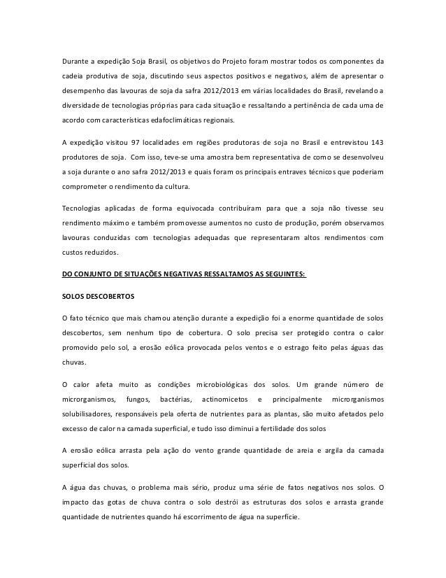 Durante a expedição Soja Brasil, os objetivos do Projeto foram mostrar todos os componentes dacadeia produtiva de soja, di...