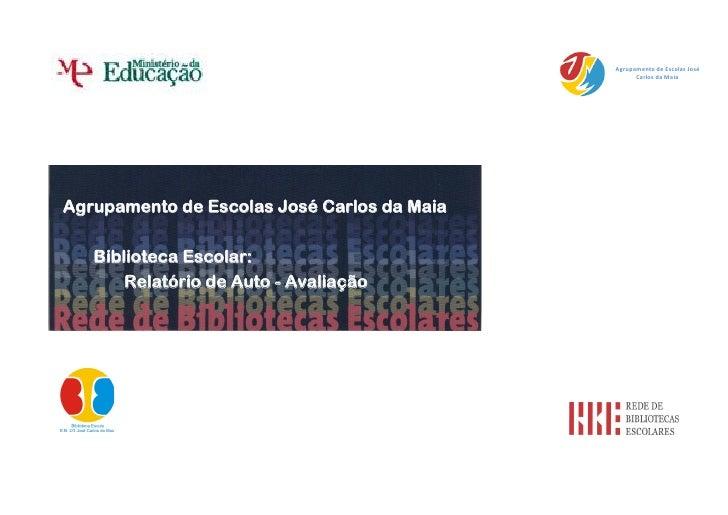 Agrupamento de Escolas José                                                    Carlos da Maia     Agrupamento de Escolas J...