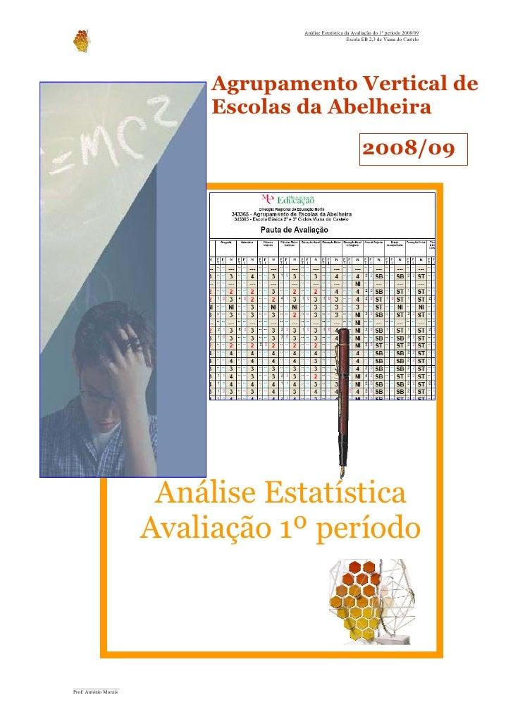 Análise Estatística da Avaliação do 1º período 2008/09                                                          Escola EB ...