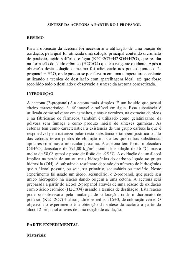 SINTESE DA ACETONA A PARTIR DO 2-PROPANOL  RESUMO  Para a obtenção da acetona foi necessário a utilização de uma reação de...