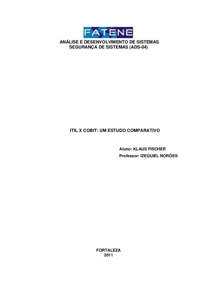 ANÁLISE E DESENVOLVIMENTO DE SISTEMAS   SEGURANÇA DE SISTEMAS (ADS-04)   ITIL X COBIT: UM ESTUDO COMPARATIVO              ...