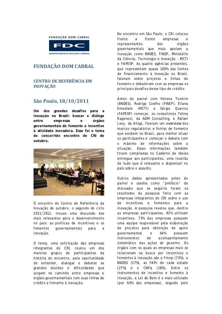 No encontro em São Paulo, o CRI colocou                                           frente     a     frente     empresas    ...