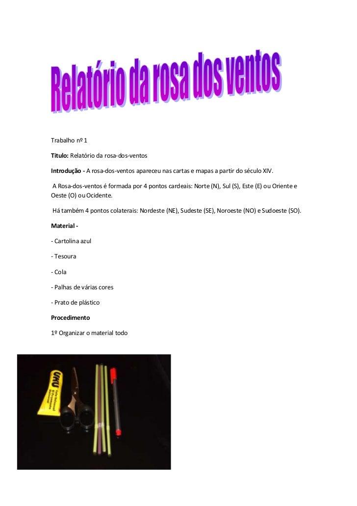 Trabalho nº 1Titulo: Relatório da rosa-dos-ventosIntrodução - A rosa-dos-ventos apareceu nas cartas e mapas a partir do sé...