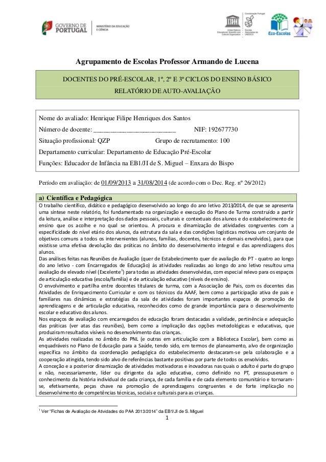 1 Agrupamento de Escolas Professor Armando de Lucena DOCENTES DO PRÉ-ESCOLAR, 1º, 2º E 3º CICLOS DO ENSINO BÁSICO RELATÓRI...