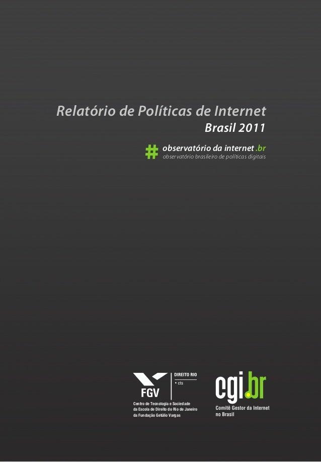 Relatório de Políticas de Internet                                                     Brasil 2011                  #     ...