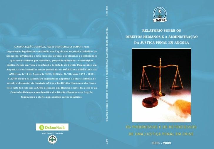 Relatório sobre os Direitos Humanos e a Administração da Justiça Penal em Angola 2006 - 2009