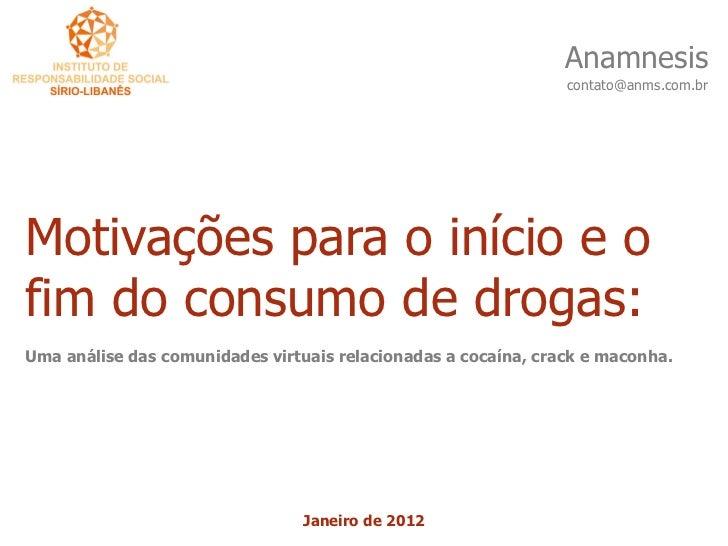 Motivações para o início e o fim do consumo de drogas: Uma análise das comunidades virtuais relacionadas a cocaína, crack e maconha.