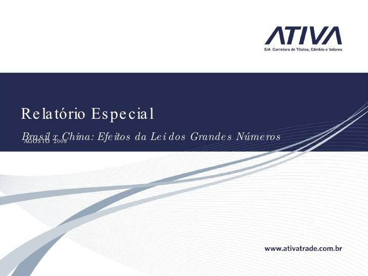 Relatório Especial  Brasil x China: Efeitos da Lei dos Grandes Números AGOSTO  2009