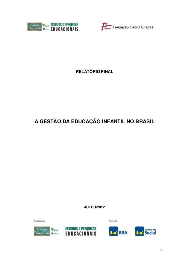 RELATÓRIO FINALA GESTÃO DA EDUCAÇÃO INFANTIL NO BRASIL                JULHO/2012                                          1