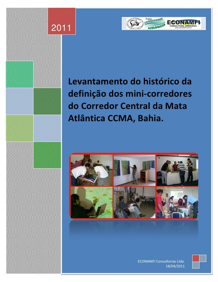 2011   Levantamento do histórico da   definição dos mini-corredores   do Corredor Central da Mata   Atlântica CCMA, Bahia....