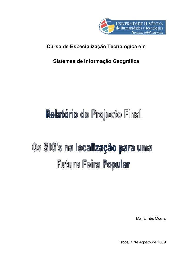Curso de Especialização Tecnológica em  Sistemas de Informação Geográfica                                     Maria Inês M...