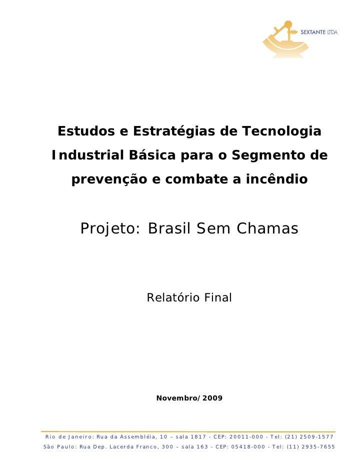 Estudos e Estratégias de Tecnologia   Industrial Básica para o Segmento de            prevenção e combate a incêndio      ...
