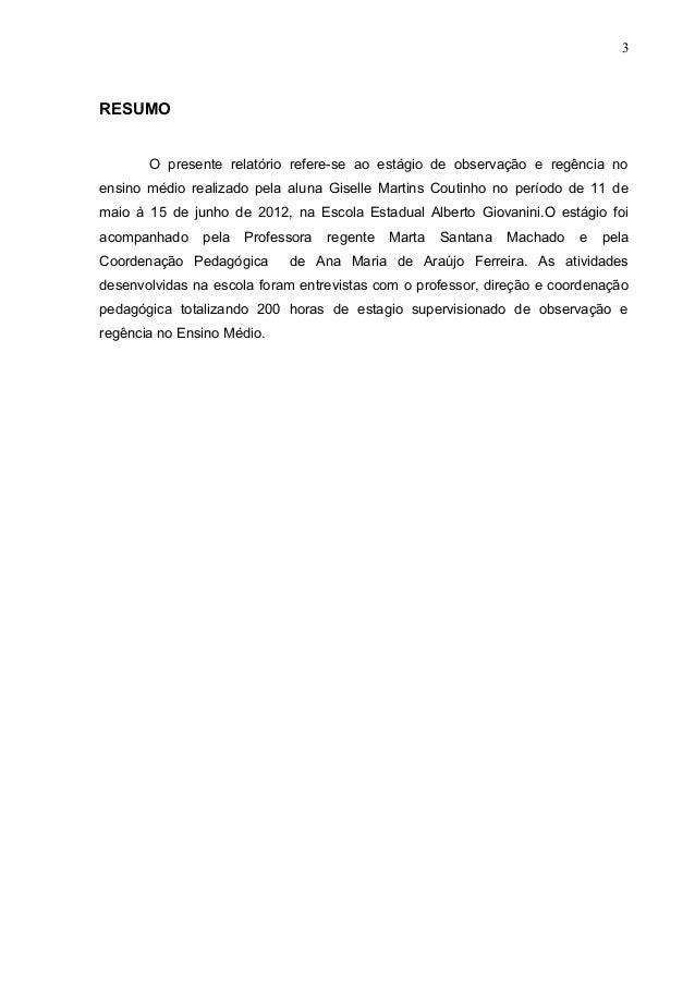 3RESUMOO presente relatório refere-se ao estágio de observação e regência noensino médio realizado pela aluna Giselle Mart...