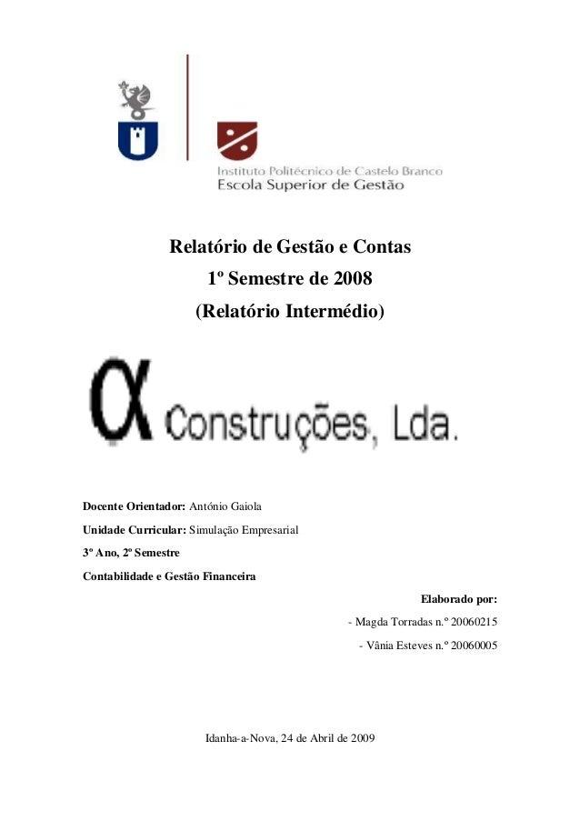 Relatório de Gestão e Contas                       1º Semestre de 2008                      (Relatório Intermédio)Docente ...