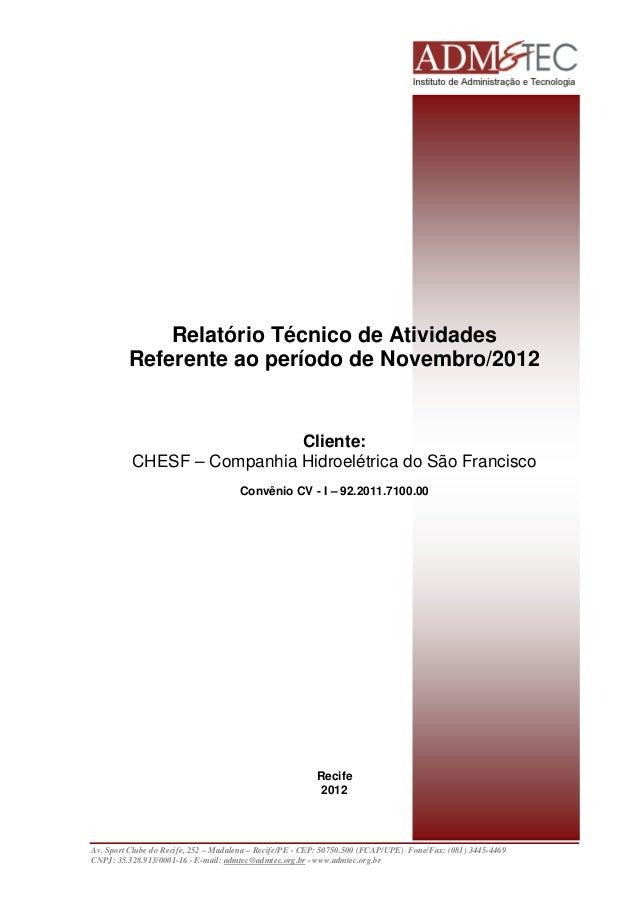 Relatório Técnico de Atividades Referente ao período de Novembro/2012  Cliente: CHESF – Companhia Hidroelétrica do São Fra...