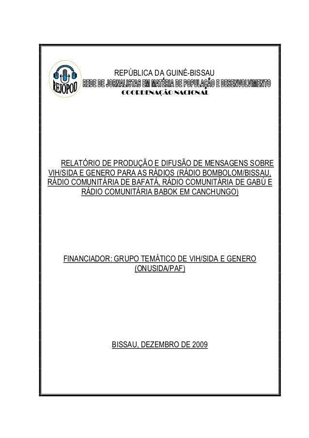 REPÚBLICA DA GUINÉ-BISSAU COORDENAÇÃO NACIONAL  RELATÓRIO DE PRODUÇÃO E DIFUSÃO DE MENSAGENS SOBRE VIH/SIDA E GENERO PARA ...