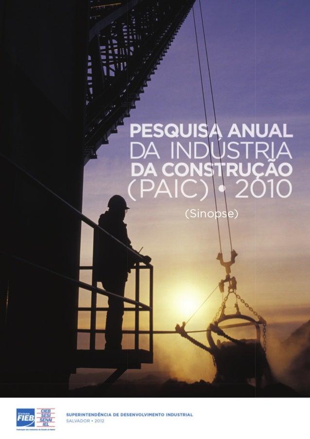 Pesquisa Anual da Indústria da Construção (PAIC) 2013