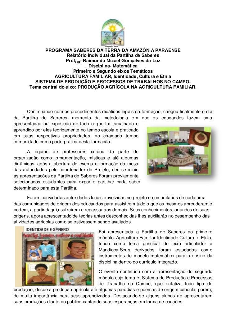 PROGRAMA SABERES DA TERRA DA AMAZÔNIA PARAENSE<br />Relatório individual da Partilha de Saberes<br />Profesp: Raimundo Miz...